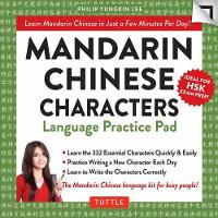 Mandarin Chinese Characters Language Practice Pad: Fully Romanized: Learn Mandarin Chinese in Just a Few Minutes Per Day! - Tuttle Practice Pads