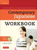 Contemporary Japanese Workbook Volume 1: Practice Speaking, Listening, Reading and Writing Second Edition(Audio CD Included)