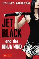 Jet Black and the Ninja Wind: British Edition (Paperback)