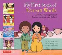 My First Book of Korean Words: An ABC Rhyming Book of Korean Language and Culture (Hardback)