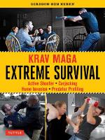 Extreme Survival: The Krav Maga Solution to Active Shooter, Carjacking and Home Invasion Situations (Paperback)
