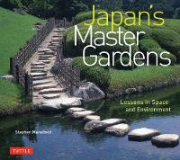 Japan's Master Gardens: Lessons in Space and Environment (Hardback)