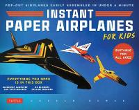 Instant Paper Airplanes for Kids: Pop-out Airplanes You Tape Together and Fly in Seconds! (Paperback)