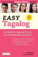 Easy Tagalog: Free Companion Online Audio: A Complete Language Course and Pocket Dictionary in One! - Easy Language Series (Paperback)