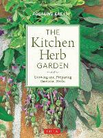 The Kitchen Herb Garden: Growing and Preparing Essential Herbs - Edible Garden Series (Paperback)