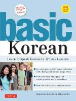Basic Korean: Companion Online Audio and Dictionary: Learn to Speak Korean in 19 Easy Lessons (Paperback)