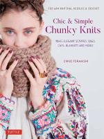 Chic & Simple Chunky Knits: For Arm Knitting, Needles & Crochet: Make Elegant Scarves, Bags, Caps, Blankets and More! (Includes 23 Projects) (Hardback)