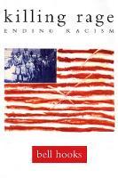 Killing Rage: Ending Racism (Book)