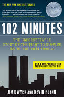 102 Minutes: The Unforgettable Story of the Fight to Survive Inside the Twin Towers (Hardback)