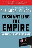 Dismantling the Empire: America's Last Best Hope (Paperback)