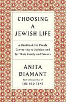 Choosing a Jewish Life: A Handbook for People Converting to Judaism and for Their Family and Friends (Paperback)