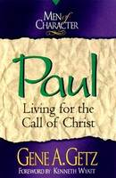 Men of Character: Paul: Living for the Call of Christ (Paperback)
