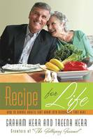 Recipe for Life: How to Change Habits That Harm Into Resources That Heal (Paperback)