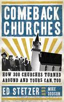 Comeback Churches: How 300 Churches Turned Around and Yours Can, Too (Hardback)