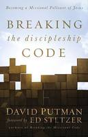 Breaking the Discipleship Code: Becoming a Missional Follower of Jesus (Hardback)