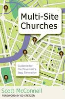 Multi-Site Churches: Guidance for the Movement's Next Generation (Paperback)