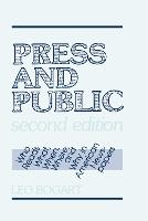 Press and Public: Who Reads What, When, Where, and Why in American Newspapers (Hardback)