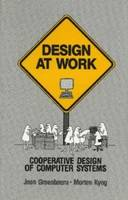 Design at Work: Cooperative Design of Computer Systems (Paperback)