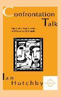 Confrontation Talk: Arguments, Asymmetries, and Power on Talk Radio - Everyday Communication Series (Hardback)
