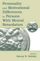 Personality and Motivational Differences in Persons With Mental Retardation - The LEA Series on Special Education and Disability (Paperback)