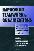 Improving Teamwork in Organizations: Applications of Resource Management Training (Hardback)