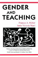 Gender and Teaching - Reflective Teaching and the Social Conditions of Schooling Series (Paperback)