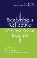 Becoming A Reflective Mathematics Teacher: A Guide for Observations and Self-assessment - Studies in Mathematical Thinking and Learning Series (Hardback)