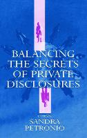 Balancing the Secrets of Private Disclosures - Routledge Communication Series (Hardback)