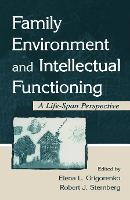 Family Environment and Intellectual Functioning: A Life-span Perspective (Hardback)