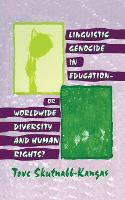 Linguistic Genocide in Education--or Worldwide Diversity and Human Rights? (Hardback)