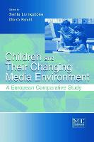 Children and Their Changing Media Environment: A European Comparative Study - Routledge Communication Series (Paperback)