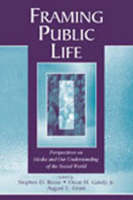 Framing Public Life: Perspectives on Media and Our Understanding of the Social World - Routledge Communication Series (Hardback)