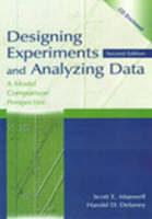 Designing Experiments and Analyzing Data: A Model Comparison Perspective, Second Edition (Hardback)