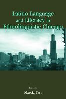 Latino Language and Literacy in Ethnolinguistic Chicago (Hardback)