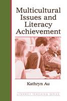 Multicultural Issues and Literacy Achievement - Literacy Teaching Series (Paperback)