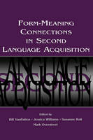 Form-Meaning Connections in Second Language Acquisition - Second Language Acquisition Research Series (Hardback)