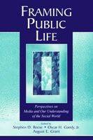 Framing Public Life: Perspectives on Media and Our Understanding of the Social World - Routledge Communication Series (Paperback)