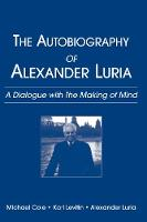 The Autobiography of Alexander Luria: A Dialogue with The Making of Mind (Paperback)