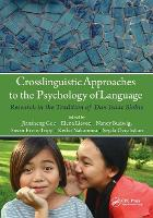 Crosslinguistic Approaches to the Psychology of Language: Research in the Tradition of Dan Isaac Slobin - Psychology Press Festschrift Series (Paperback)