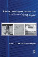 Science Learning and Instruction: Taking Advantage of Technology to Promote Knowledge Integration (Paperback)