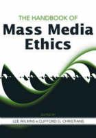 The Handbook of Mass Media Ethics (Paperback)