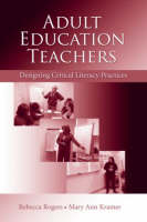 Adult Education Teachers: Designing Critical Literacy Practices (Hardback)