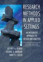 Research Methods in Applied Settings: An Integrated Approach to Design and Analysis, Second Edition (Hardback)