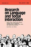 Constituting Gender Through Talk in Childhood: Conversations in Parent-child, Peer, and Sibling Relationships:a Special Issue of research on Language and Social interaction (Hardback)