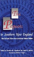 The Pequots in Southern New England: The Rise and Fall of an American Indian Nation - Civilization of American Indian S. v. 198 (Paperback)