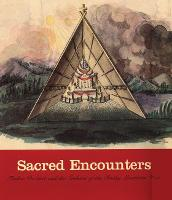 Sacred Encounters: Father De Smet and the Indians of the Rocky Mountain West (Paperback)