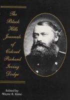 The Black Hills Journals of Colonel Richard Irving Dodge