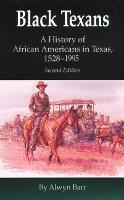Black Texans: A History of African Americans in Texas, 1528-1995 (Paperback)