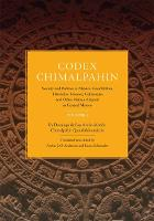 Codex Chimalpahin: Society and Politics in Mexico Tenochtitlan, Tlatelolco, Texcoco, Culhuacan and Other Nahua Altepetl in Central Mexico v.2 - Civilization of American Indian S. v.226 (Hardback)