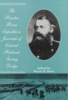 The Powder River Expedition Journals of Colonel Richard Irving Dodge (Hardback)